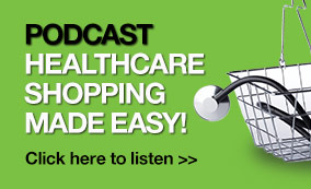 Podcast. Healthcare Shopping Made Easy! Click here to listen.